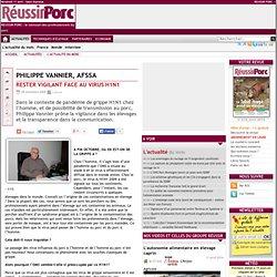 REUSSIR PORCS 09/11/09 PHILIPPE VANNIER, ANSES - RESTER VIGILANT FACE AU VIRUS H1N1