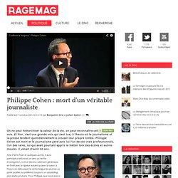 Philippe Cohen : mort d'un véritable journaliste