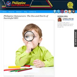 Philippine Outsourcers: The Dos and Don'ts of Successful SEO
