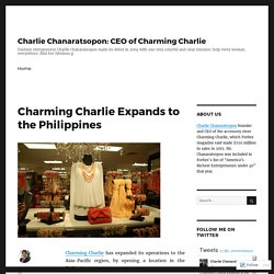 Charming Charlie Expands to the Philippines – Charlie Chanaratsopon: CEO of Charming Charlie