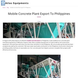 Mobile Concrete Plant Export To Philippines - Atlas Equipments