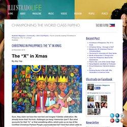 "Christmas In Philippines: The ""X"" in Xmas - Illustrado Magazine"
