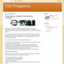 OSI Philippines: Private Detective Services for Pre Matrimonial Investigation