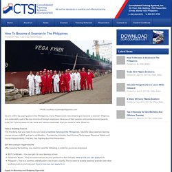 How To Become a Seaman in the Philippines - Top Maritime & Offshore Training Center Philippines - CTSI