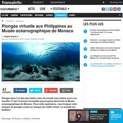 Plongée virtuelle aux Philippines au Musée océanographique de Monaco