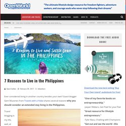 7 Reasons to Live in the Philippines - OpenWorld Magazine