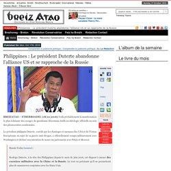 Philippines : Le président Duterte abandonne l'alliance US et se rapproche de la Russie