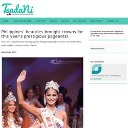 Philippines' beauties brought crowns for this year's prestigious pageants!
