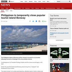 Philippines to temporarily close popular tourist island Boracay
