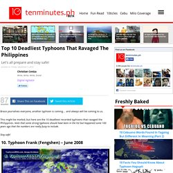 Top 10 Deadliest Typhoons That Ravaged The Philippines