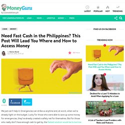 Need Fast Cash in the Philippines? Where and How to Access Money