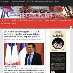 """Florian Philippot FN/RBM : """"Il faut interdire TOUS les signes religieux ostensibles dans l'espace public"""""""