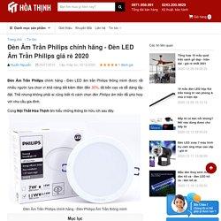 Đèn Âm Trần Philips chính hãng - Đèn LED Âm Trần Philips giá rẻ 2020