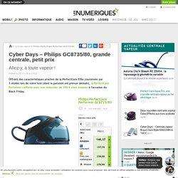 Cyber Days – Philips GC8735/80, grande centrale, petit prix