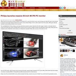 Philips launches massive 43-inch 4K IPS PC monitor