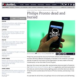 Philips Pronto dead and buried