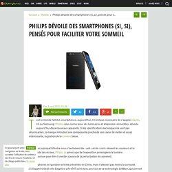 Philips dévoile des smartphones (si, si), pensés pour faciliter votre sommeil