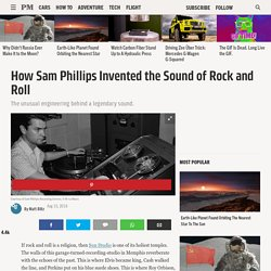 How Sam Phillips Invented the Sound of Rock and Roll