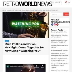 """Mike Phillips and Brian McKnight Come Together for New Song """"Watching You"""""""