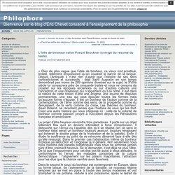 Philophore » Archives du Blog » L'idée de bonheur selon Pascal Bruckner (corrigé du résumé du texte).