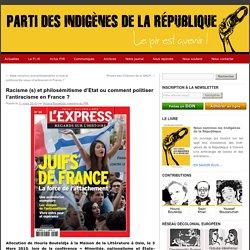 Racisme (s) et philosémitisme d'Etat ou comment politiser l'antiracisme en France ?