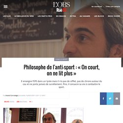 Philosophe de l'anti-sport : « On court, on ne lit plus »