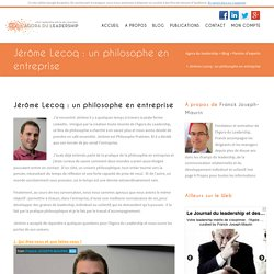 Jérôme Lecoq : un philosophe en entreprise