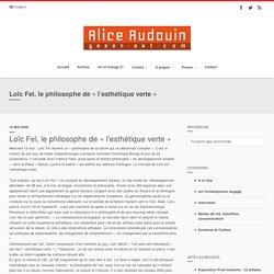 Loïc Fel, le philosophe de «l'esthétique verte»