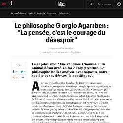 """Le philosophe Giorgio Agamben : """"La pensée, c'est le courage du désespoir"""" - Idées"""