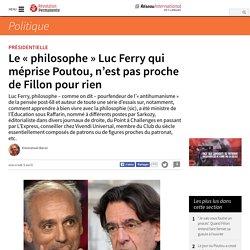 Le « philosophe » Luc Ferry qui méprise Poutou, n'est pas proche de Fillon pour rien