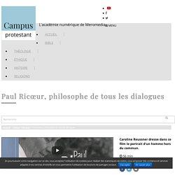 Paul Ricœur, philosophe de tous les dialogues - Campus protestant