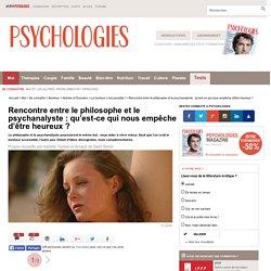 Rencontre entre le philosophe et le psychanalyste : qu'est-ce qui nous empêche d'être heureux