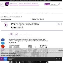 Philosopher avec Fellini (4/4) : Amarcord