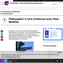 Philosopher à l'ère d'internet avec Paul Mathias