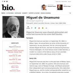 Miguel de Unamuno - Philosopher, Author, Journalist, Educator, Scholar, Poet