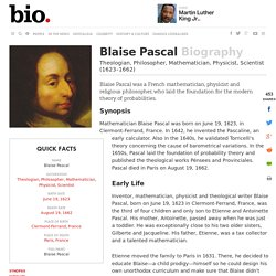 Blaise Pascal - Biography - Theologian, Philosopher, Mathematician, Physicist, Scientist