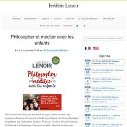Philosopher et méditer avec les enfants – Frédéric Lenoir