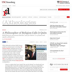 A Philosopher of Religion Calls it Quits | (A)theologies