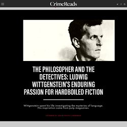 The Philosopher and the Detectives: Ludwig Wittgenstein's Enduring Passion for Hardboiled Fiction ‹ CrimeReads
