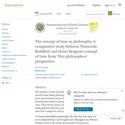 The concept of time in philosophy: A comparative study between Theravada Buddhist and Henri Bergson's concept of time from Thai philosophers' perspectives