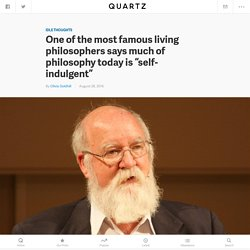 "One of the most famous living philosophers says much of philosophy today is ""self-indulgent"" — Quartz"