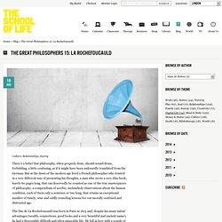 The Great Philosophers 15: La Rochefoucauld