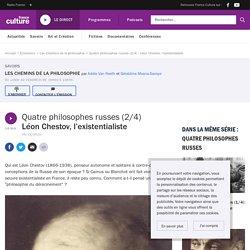 Quatre philosophes russes (2/4) : Léon Chestov, l'existentialiste