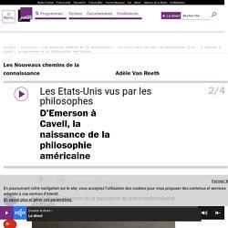 Les Etats-Unis vus par les philosophes (2/4) : D'Emerson à Cavell, la naissance de la philosophie américaine