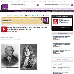 Duels de philosophes (1/4) : Locke vs Leibniz : une intrigue philosophique
