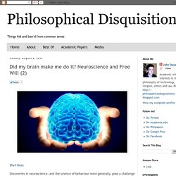 Did my brain make me do it? Neuroscience and Free Will (2)