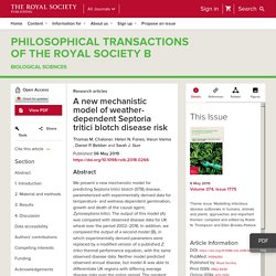 ROYAL SOCIETY 06/05/19 A new mechanistic model of weather-dependent Septoria tritici blotch disease risk
