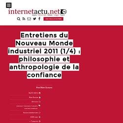 Entretiens du Nouveau Monde industriel 2011 (1/3) : philosophie et anthropologie
