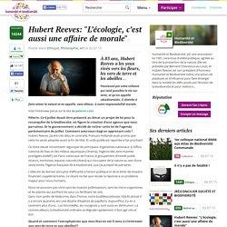 """Hubert Reeves: """"L'écologie, c'est aussi une affaire de morale"""""""