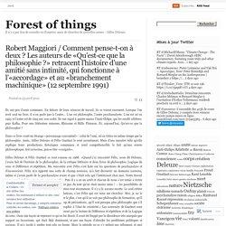 Robert Maggiori / Comment pense-t-on à deux ? Les auteurs de «Qu'est-ce que la philosophie ?» retracent l'histoire d'une amitié sans intimité, qui fonctionne à l'«accordage» et au «branchement machinique» (12 septembre 1991)